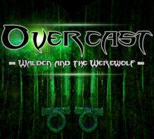 Overcast – Walden and the Werewolf
