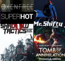 5 Jeux Offerts (Shadow Tactics : Blades of the Shogun  / SuperHot / OxenFree / Tales from Candlekeep: Tomb of Annihilation / Mr. Shifty)