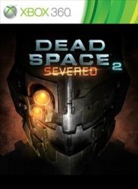 Dead Space 2 : Severed (DLC)